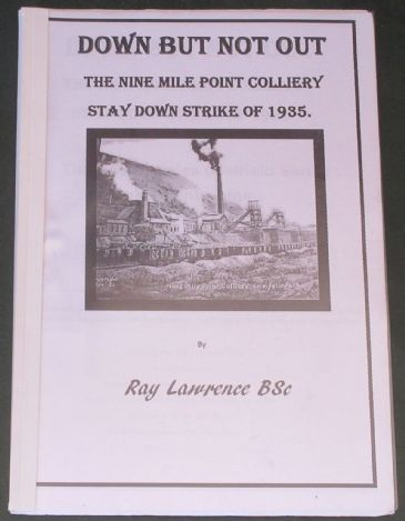 Down but not out - The Nine Mile Point Colliery Stay Down Strike of 1935, by Ray Lawrence